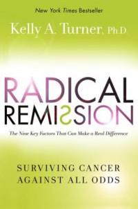 Radical Remission- Surviving Cancer Against All Odds